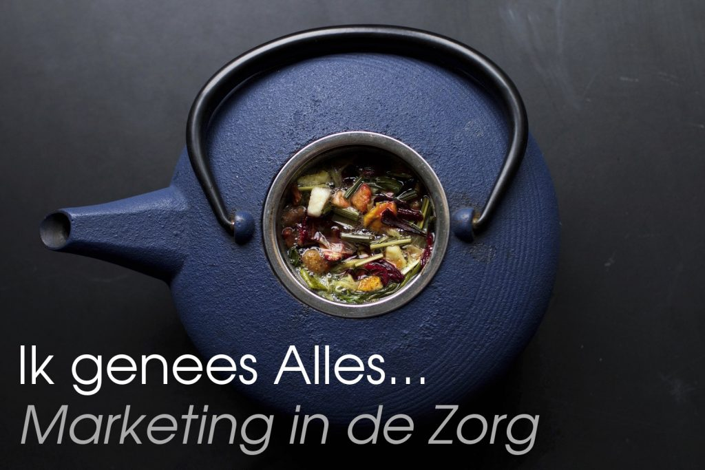 Ik genees alles. Marketing in de Zorg