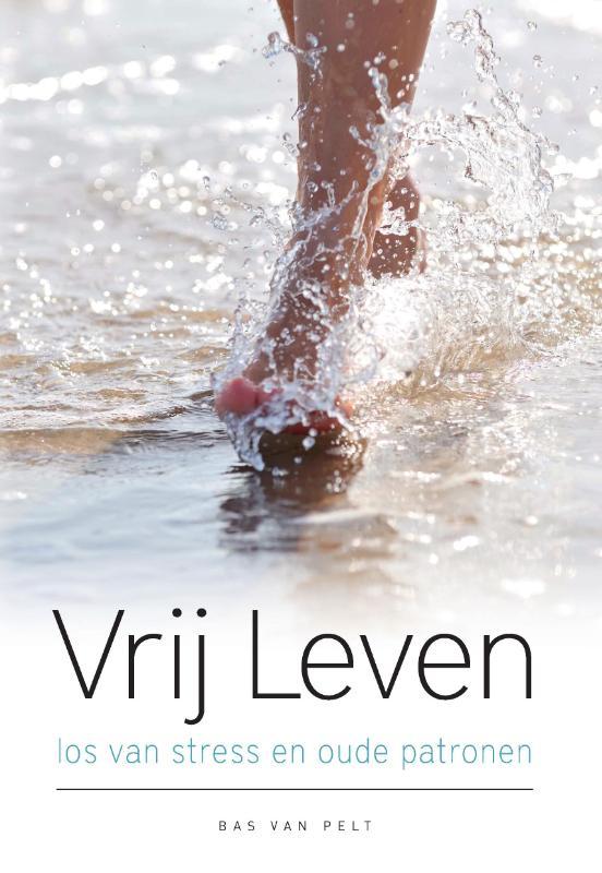 Boek: Vrij Leven - los van stress en oude patronen