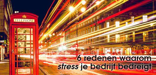 Stress bedreigt je bedrijf